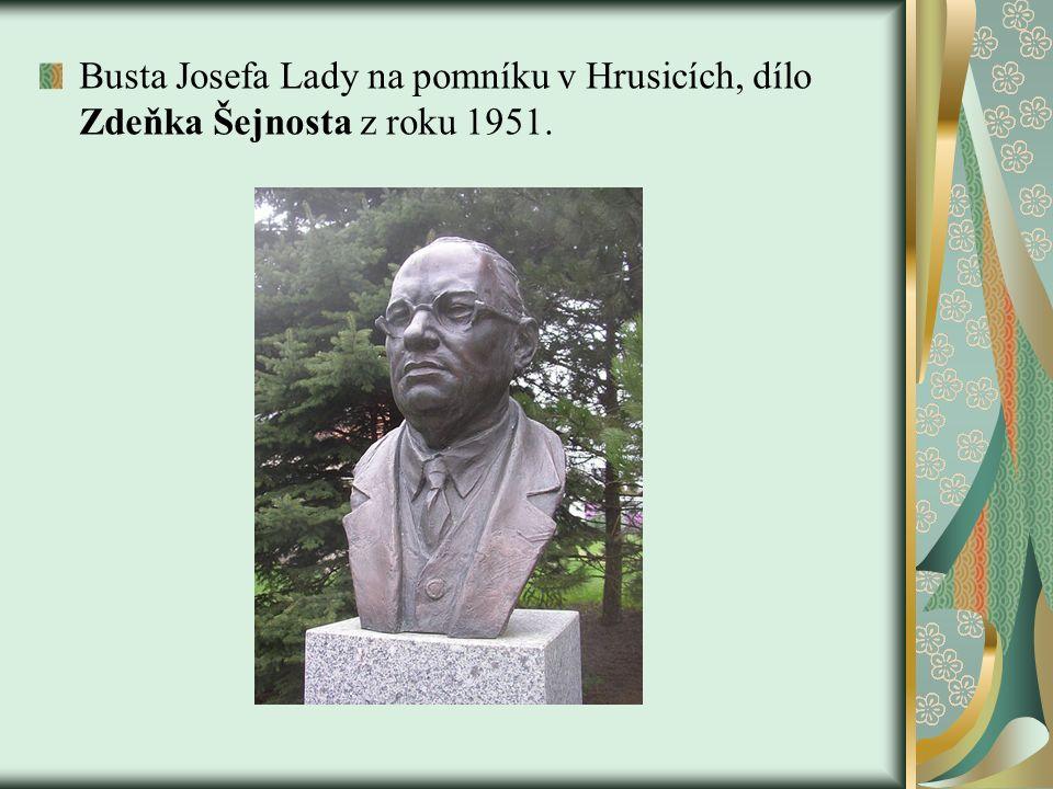 Busta Josefa Lady na pomníku v Hrusicích, dílo Zdeňka Šejnosta z roku 1951.