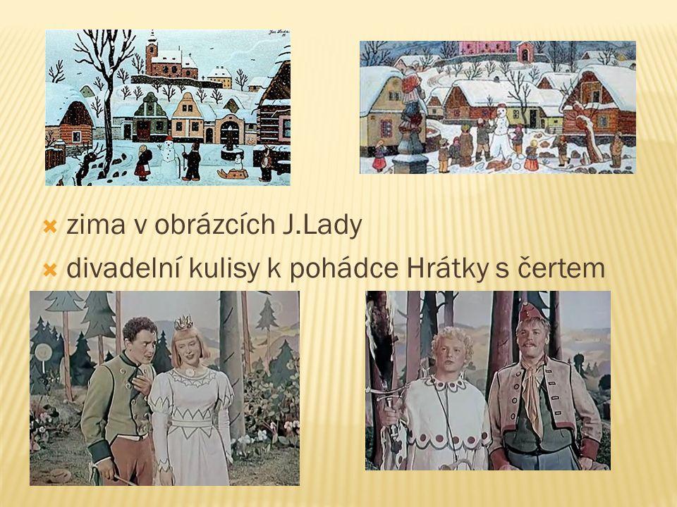  zima v obrázcích J.Lady  divadelní kulisy k pohádce Hrátky s čertem