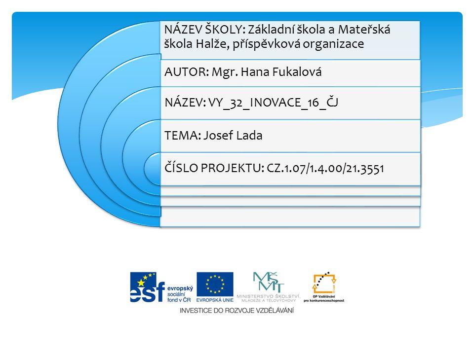NÁZEV ŠKOLY: Základní škola a Mateřská škola Halže, příspěvková organizace AUTOR: Mgr.
