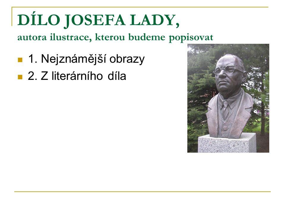 DÍLO JOSEFA LADY, autora ilustrace, kterou budeme popisovat 1.