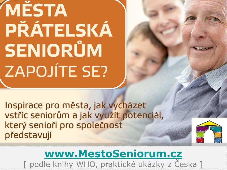 www.MestoSeniorum.cz www.MestoSeniorum.cz [ podle knihy WHO, praktické ukázky z Česka ]