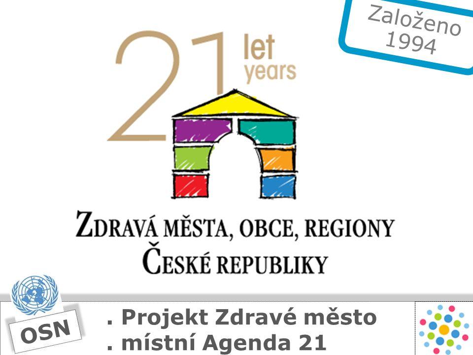 . Projekt Zdravé město. místní Agenda 21 2 OSN Založeno 1994