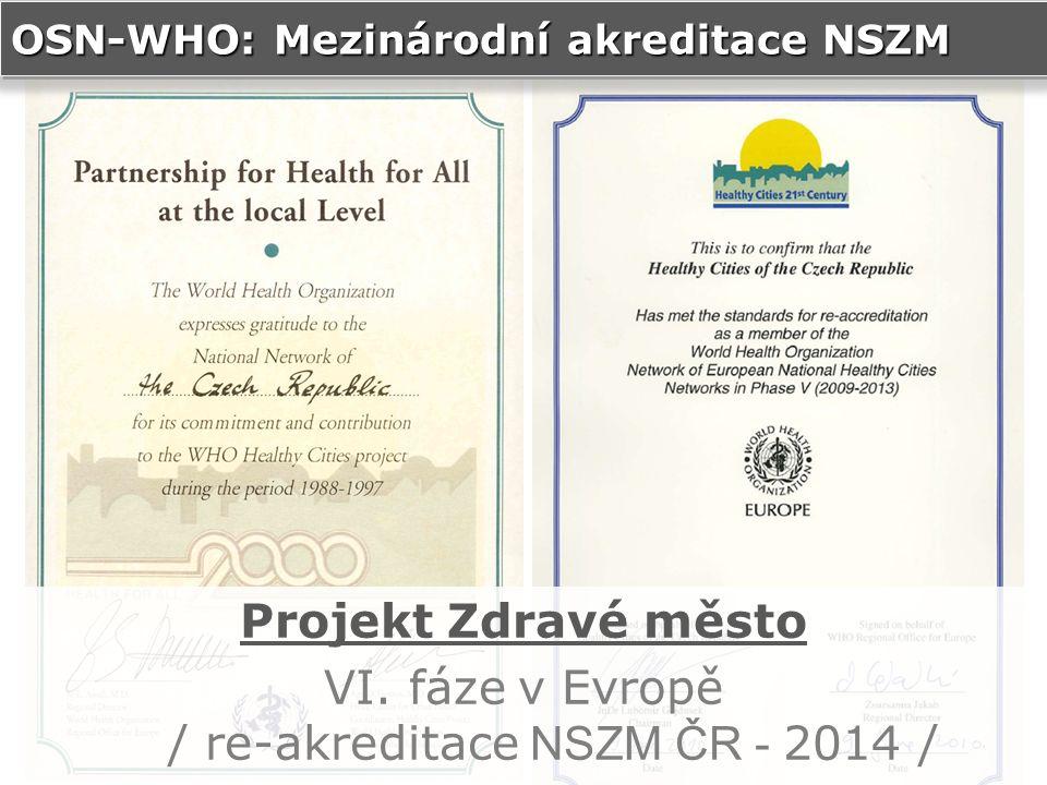 OSN-WHO: Mezinárodní akreditace NSZM Projekt Zdravé město VI.