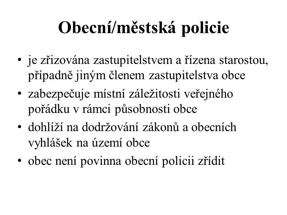 Obecní/městská policie je zřizována zastupitelstvem a řízena starostou, případně jiným členem zastupitelstva obce zabezpečuje místní záležitosti veřejného pořádku v rámci působnosti obce dohlíží na dodržování zákonů a obecních vyhlášek na území obce obec není povinna obecní policii zřídit