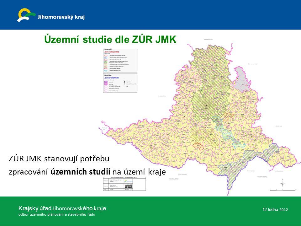 Krajský úřad Jihomoravsk ého kraj e odbor územního plánování a stavebního řádu Územní studie dle ZÚR JMK ZÚR JMK stanovují potřebu zpracování územních studií na území kraje 12.ledna 2012