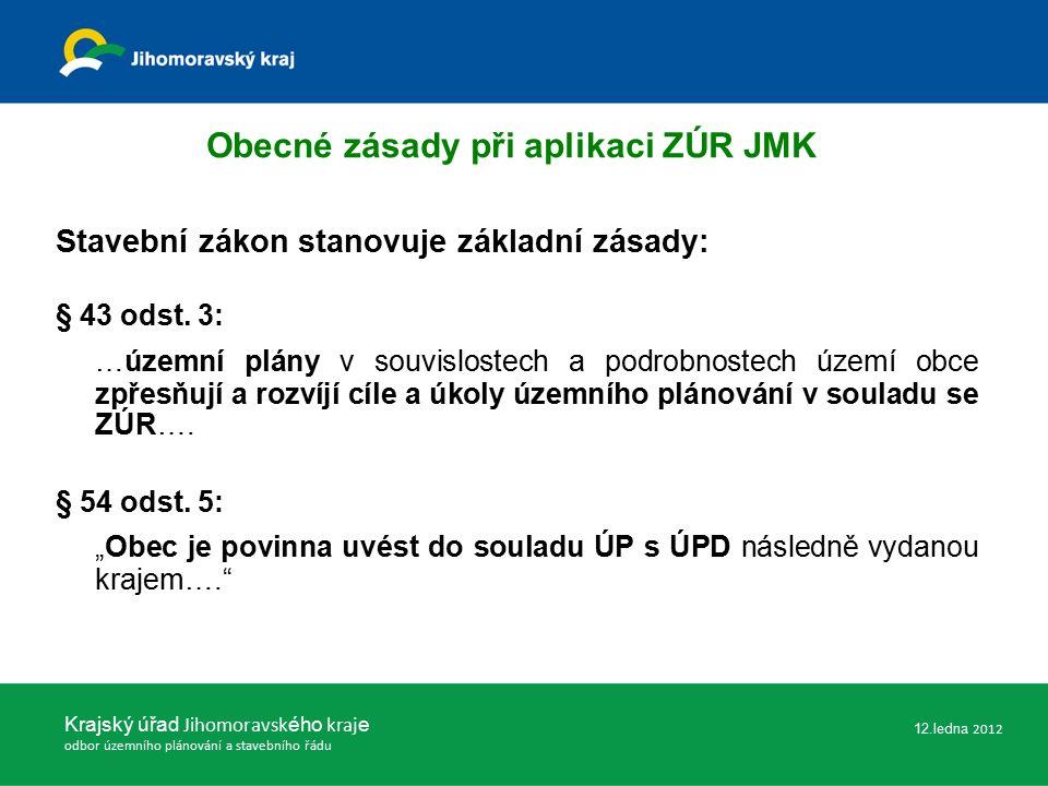 Existuje-li ÚPD obce: koridor je v podrobnější ÚPD obsažen (i schválené před vydáním ZÚR JMK) a není se ZÚR JMK v rozporu – rozhodovat podle této ÚPD obce koridor je v podrobnější ÚPD obsažen (i schválené před vydáním ZÚR JMK) a je se ZÚR JMK v rozporu – rozhodovat podle ZÚR JMK Neexistuje-li ÚPD obce: pokud není koridor zpřesněn v podrobnější ÚPD - rozhodovat podle ZÚR JMK Krajský úřad Jihomoravsk ého kraj e odbor územního plánování a stavebního řádu Obecné zásady při aplikaci ZÚR JMK 12.ledna 2012