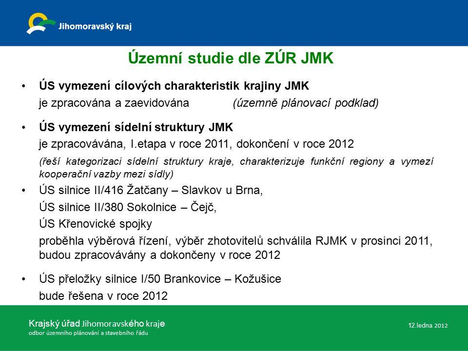 ÚS vymezení cílových charakteristik krajiny JMK je zpracována a zaevidována (územně plánovací podklad) ÚS vymezení sídelní struktury JMK je zpracovávána, I.etapa v roce 2011, dokončení v roce 2012 (řeší kategorizaci sídelní struktury kraje, charakterizuje funkční regiony a vymezí kooperační vazby mezi sídly) ÚS silnice II/416 Žatčany – Slavkov u Brna, ÚS silnice II/380 Sokolnice – Čejč, ÚS Křenovické spojky proběhla výběrová řízení, výběr zhotovitelů schválila RJMK v prosinci 2011, budou zpracovávány a dokončeny v roce 2012 ÚS přeložky silnice I/50 Brankovice – Kožušice bude řešena v roce 2012 Krajský úřad Jihomoravsk ého kraj e odbor územního plánování a stavebního řádu Územní studie dle ZÚR JMK 12.ledna 2012