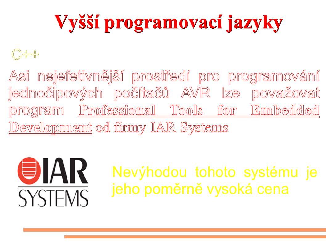 Vyšší programovací jazyky Pro programování je nutné stáhnout a přinstalovat program GNU AVR C