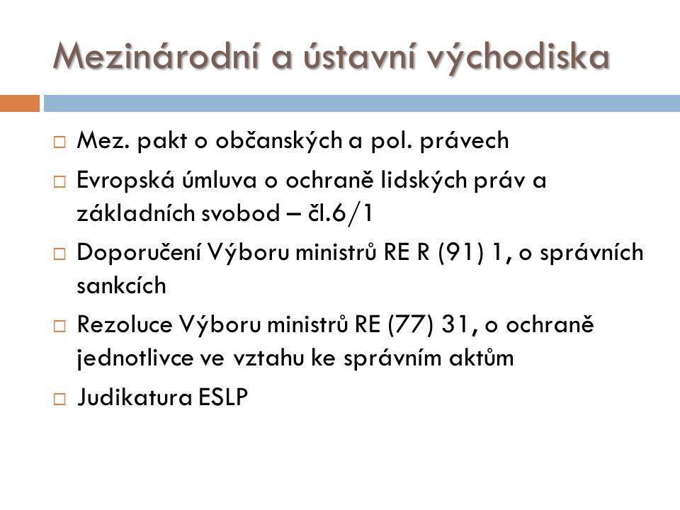Mezinárodní a ústavní východiska  Mez. pakt o občanských a pol.
