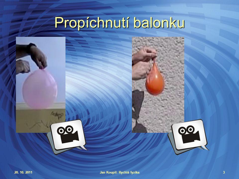20. 10. 2011Jan Koupil: Rychlá fyzika3 Propíchnutí balonku