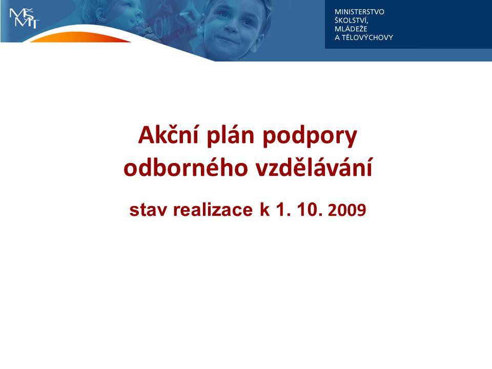 Akční plán podpory odborného vzdělávání stav realizace k 1. 10. 2009