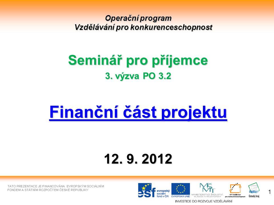 1 Operační program Vzdělávání pro konkurenceschopnost Seminář pro příjemce 3.