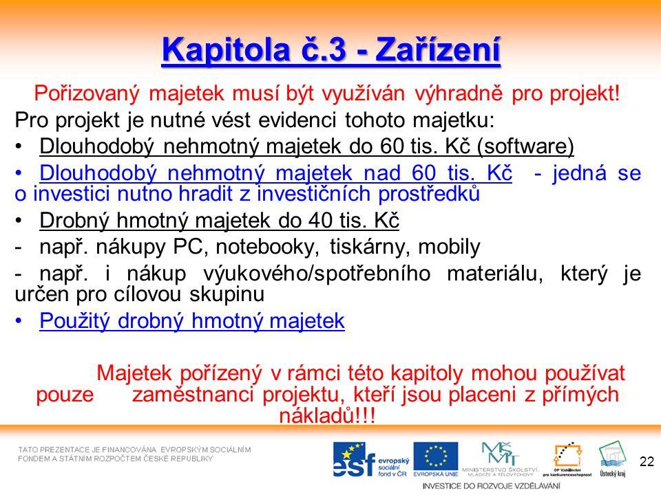 22 Kapitola č.3 - Zařízení Pořizovaný majetek musí být využíván výhradně pro projekt.