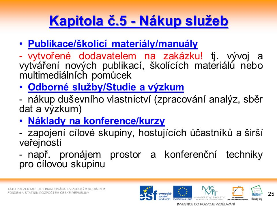 25 Kapitola č.5 - Nákup služeb Publikace/školicí materiály/manuály -vytvořené dodavatelem na zakázku.