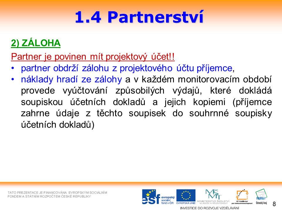 2) ZÁLOHA Partner je povinen mít projektový účet!.