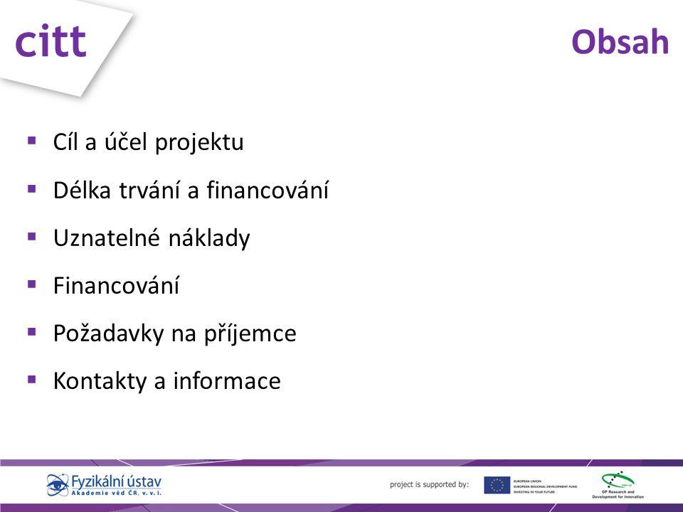 citt Obsah  Cíl a účel projektu  Délka trvání a financování  Uznatelné náklady  Financování  Požadavky na příjemce  Kontakty a informace