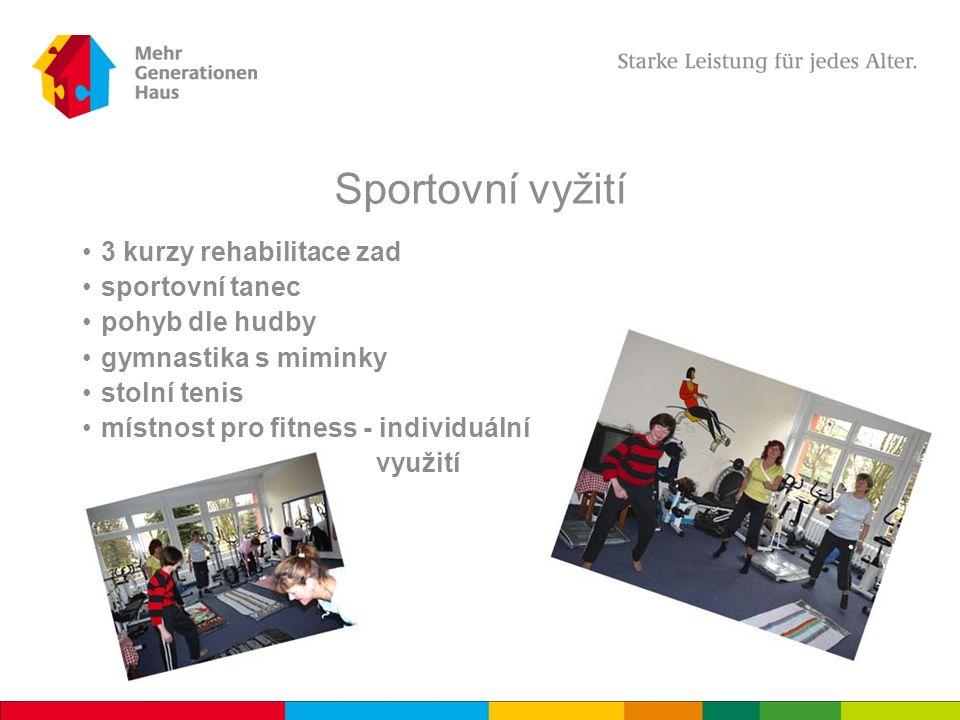 Sportovní vyžití 3 kurzy rehabilitace zad sportovní tanec pohyb dle hudby gymnastika s miminky stolní tenis místnost pro fitness - individuální využití