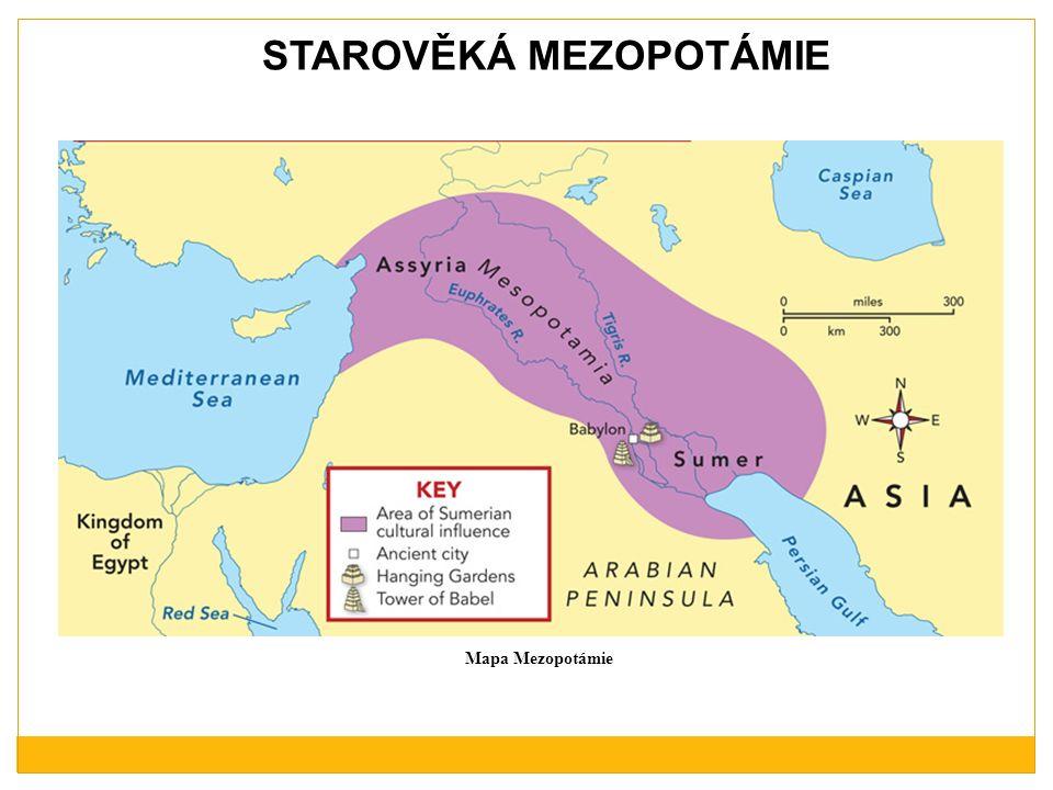 MEZOPOTÁMIE Nejlepší předpoklady ke vzniku prvních civilizací nabídla lidstvu oblast tzv.