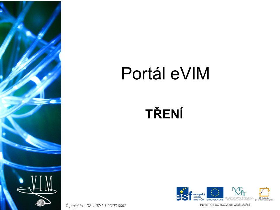 Č.projektu : CZ.1.07/1.1.06/03.0057 Portál eVIM TŘENÍ