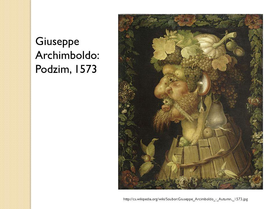 http://cs.wikipedia.org/wiki/Soubor:Giuseppe_Arcimboldo_-_Autumn,_1573.jpg Giuseppe Archimboldo: Podzim, 1573