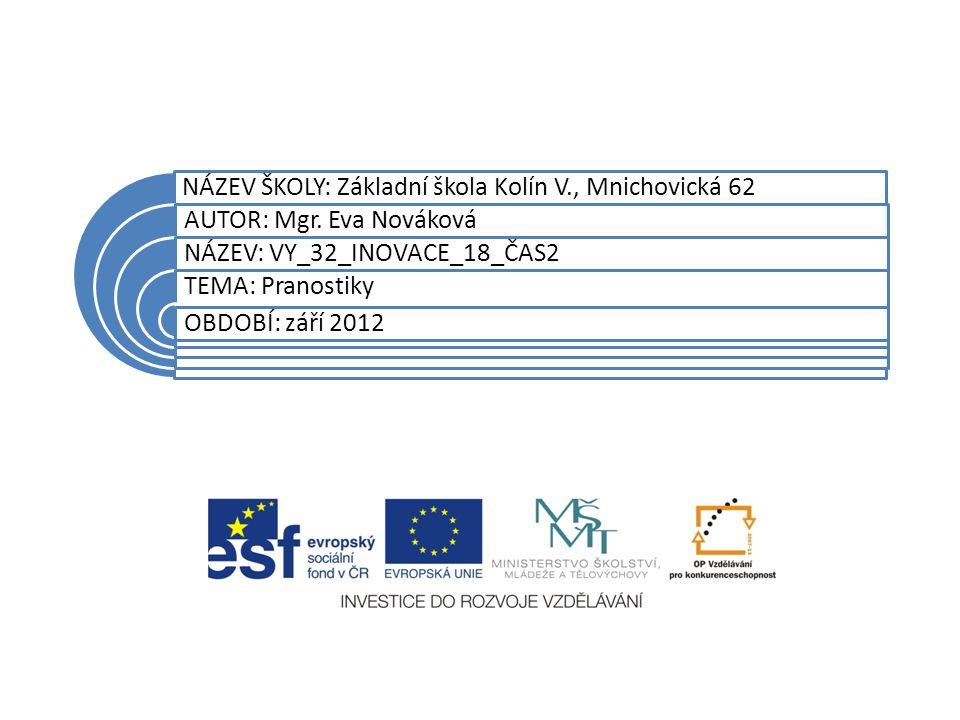 NÁZEV ŠKOLY: Základní škola Kolín V., Mnichovická 62 AUTOR: Mgr.
