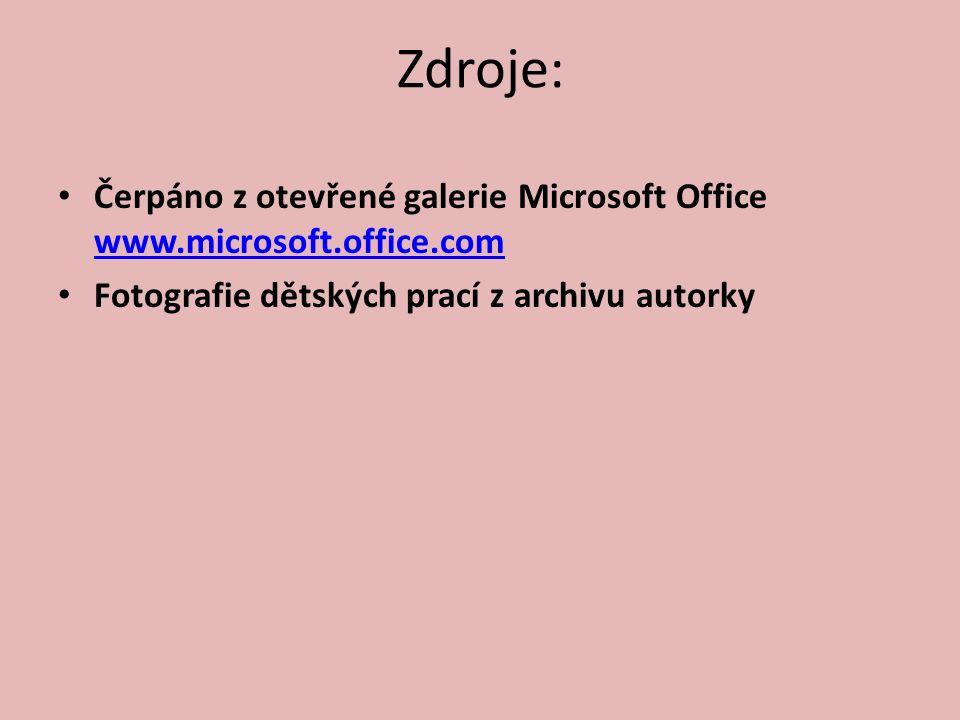 Zdroje: Čerpáno z otevřené galerie Microsoft Office www.microsoft.office.com www.microsoft.office.com Fotografie dětských prací z archivu autorky
