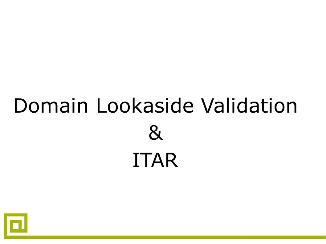 Domain Lookaside Validation & ITAR