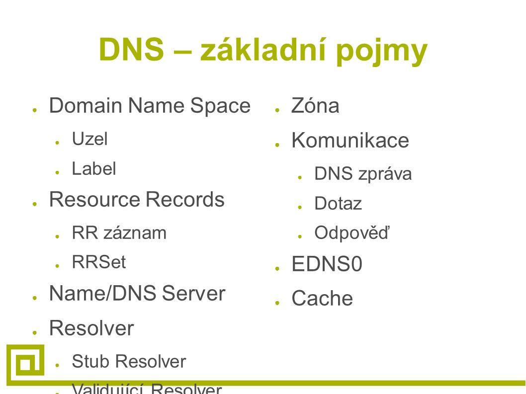 výstup dig – bez DNSSECu dig ;; [..] status: NOERROR ;; flags: qr rd ra; Správná odpověď; odpověď (qr), požadovaná rekurze (rd), rekurze k dispozici (ra)