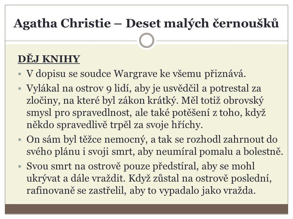 Agatha Christie – Deset malých černoušků DĚJ KNIHY  V dopisu se soudce Wargrave ke všemu přiznává.