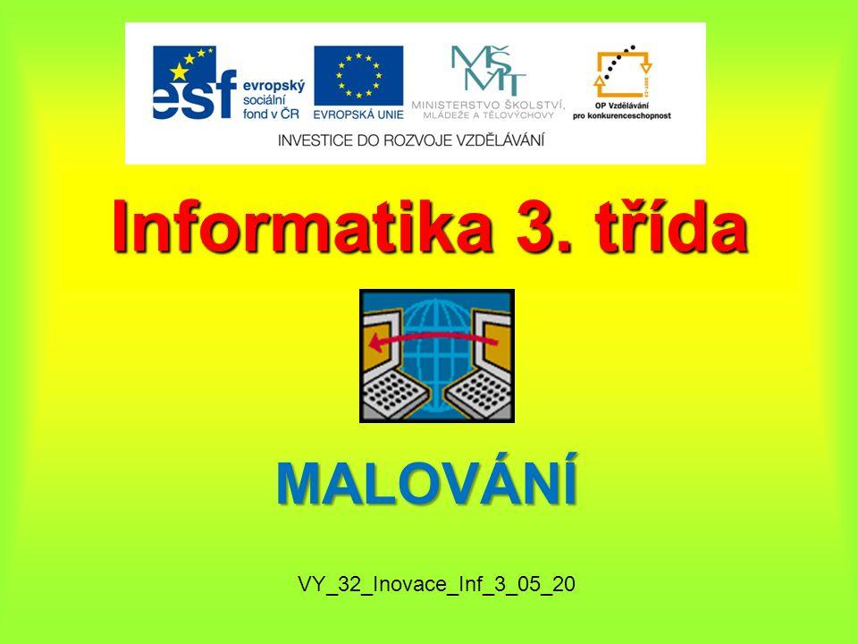 Informatika 3. třída VY_32_Inovace_Inf_3_05_20 MALOVÁNÍ