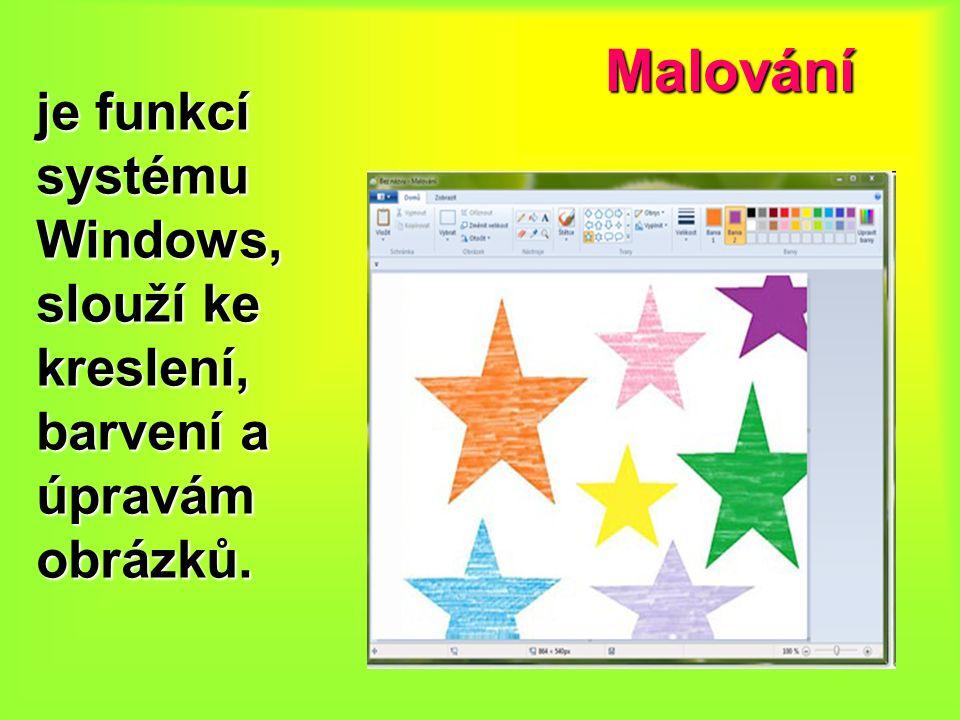 Malování Program Malování lze používat pro vytváření jednoduchých obrázků a výtvarných projektů nebo pro vkládání textu či vzorů do jiných obrázků.