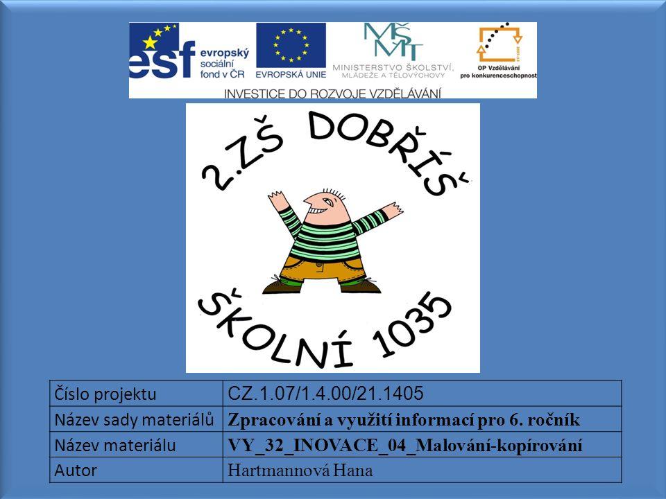 Číslo projektu CZ.1.07/1.4.00/21.1405 Název sady materiálů Zpracování a využití informací pro 6. ročník Název materiálu VY_32_INOVACE_04_Malování-kopí