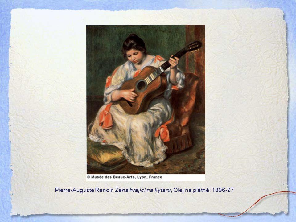 Pierre-Auguste Renoir, Žena hrající na kytaru, Olej na plátně: 1896-97