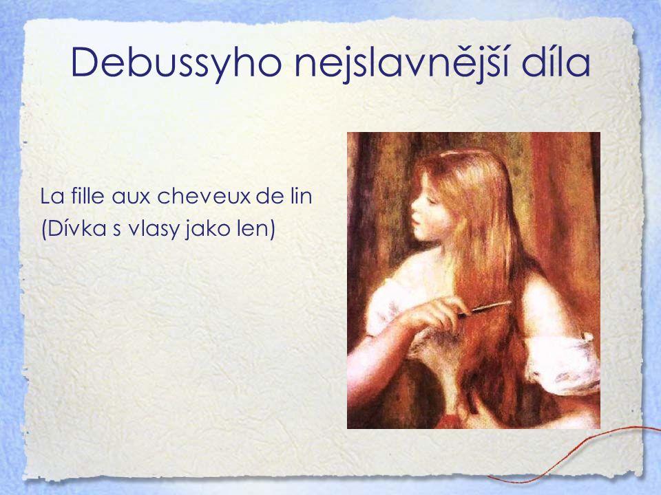 Debussyho nejslavnější díla La fille aux cheveux de lin (Dívka s vlasy jako len)