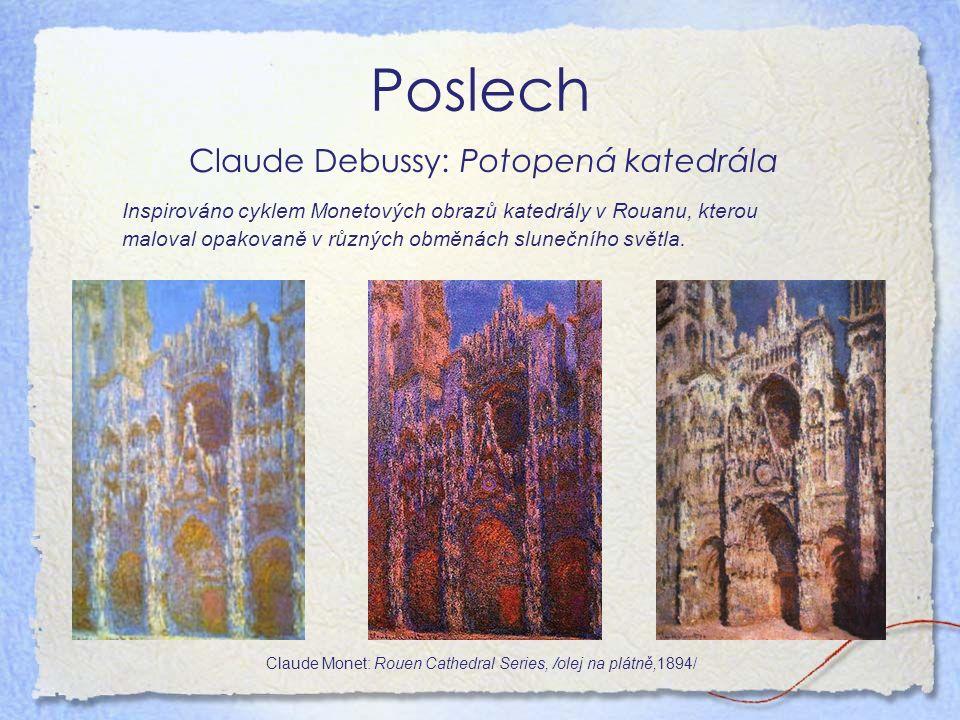 Poslech Claude Debussy: Potopená katedrála Inspirováno cyklem Monetových obrazů katedrály v Rouanu, kterou maloval opakovaně v různých obměnách slunečního světla.
