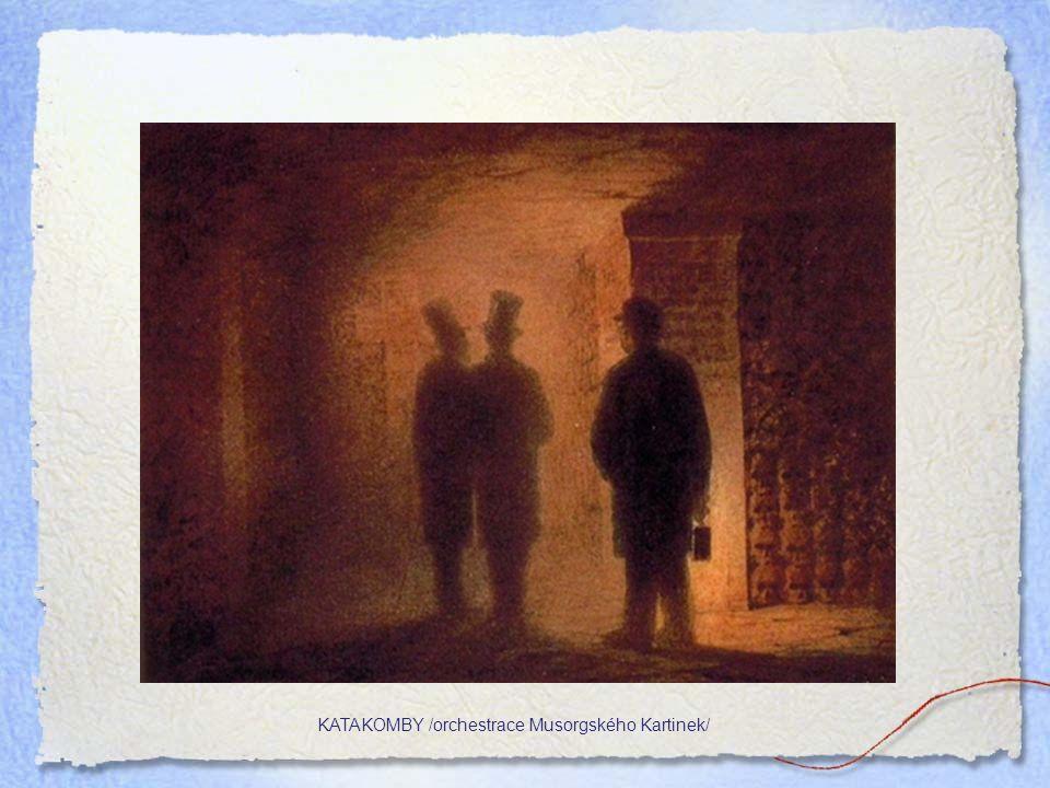 KATAKOMBY /orchestrace Musorgského Kartinek/