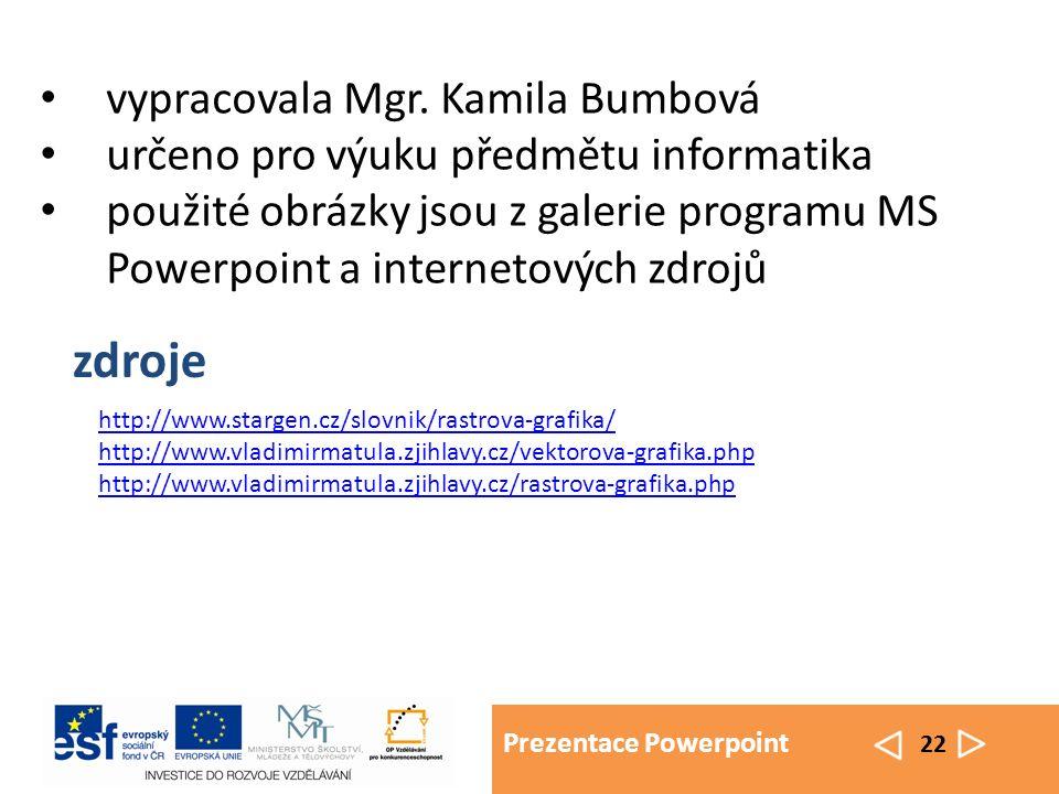 Prezentace Powerpoint 22 vypracovala Mgr.