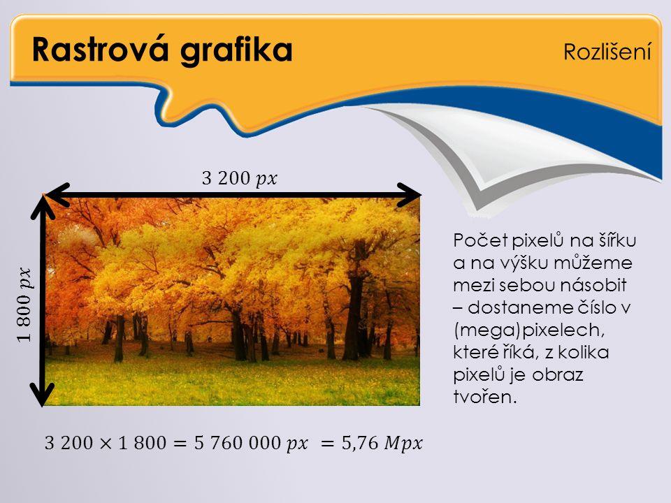 Vektorová grafika Porovnání Vektorová grafika se používá často v reklamním průmyslu – např.