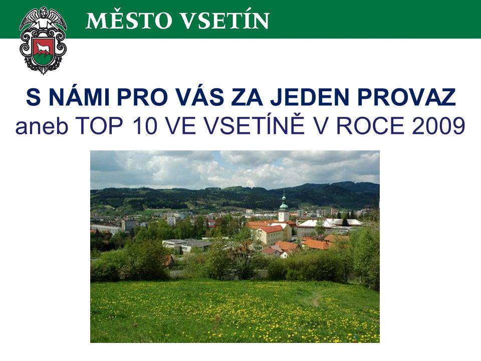 S NÁMI PRO VÁS ZA JEDEN PROVAZ aneb TOP 10 VE VSETÍNĚ V ROCE 2009