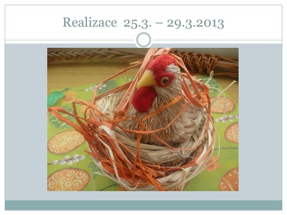 Realizace 25.3. – 29.3.2013