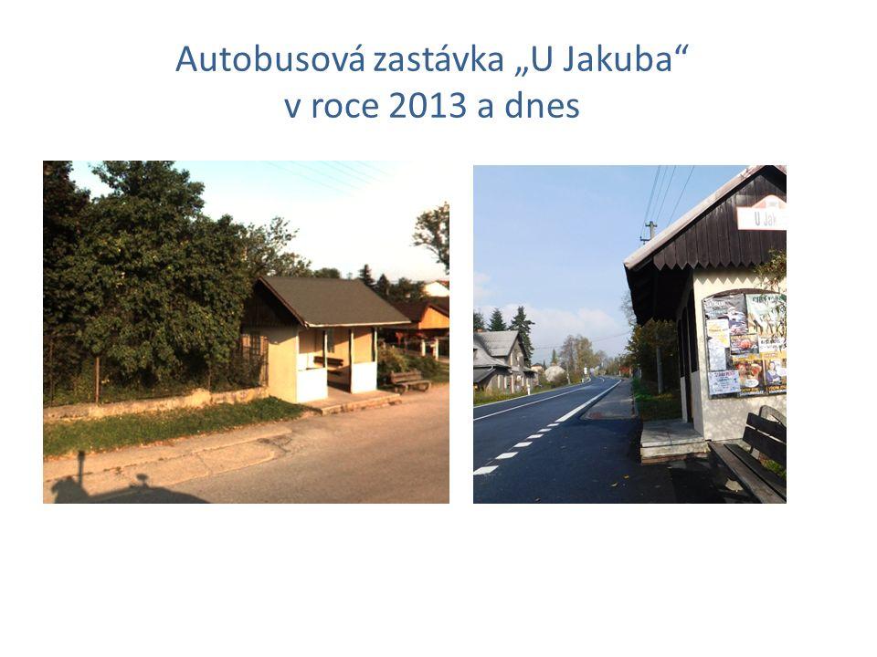 """Autobusová zastávka """"U Jakuba v roce 2013 a dnes"""