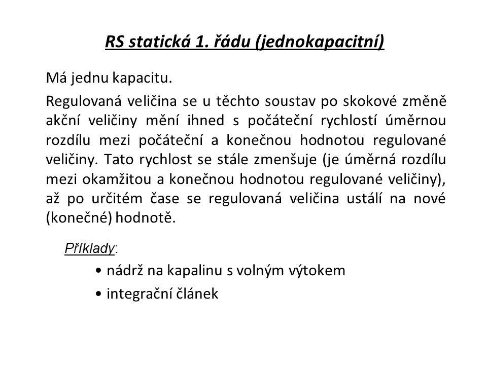 RS statická 1.řádu (jednokapacitní) Má jednu kapacitu.