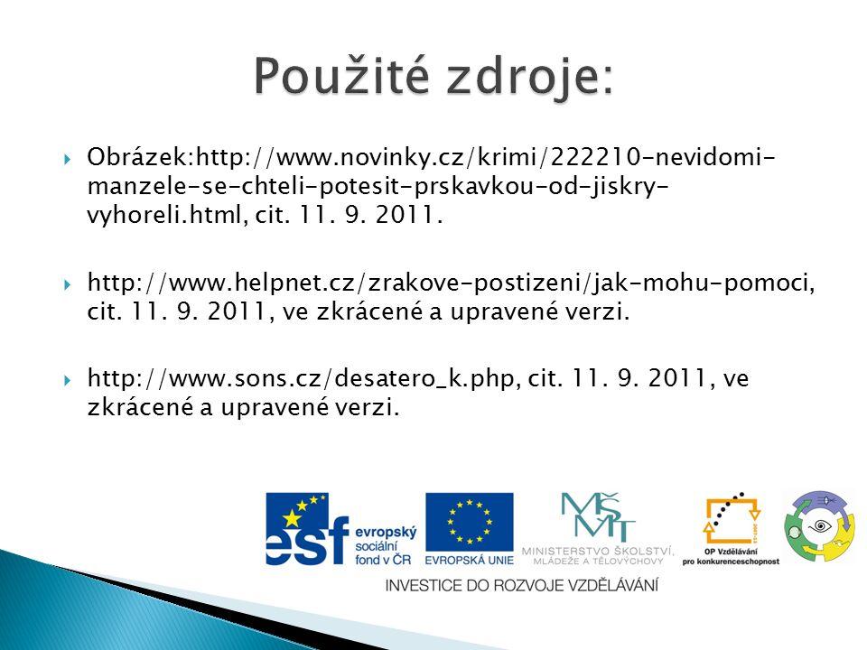  Obrázek:http://www.novinky.cz/krimi/222210-nevidomi- manzele-se-chteli-potesit-prskavkou-od-jiskry- vyhoreli.html, cit.
