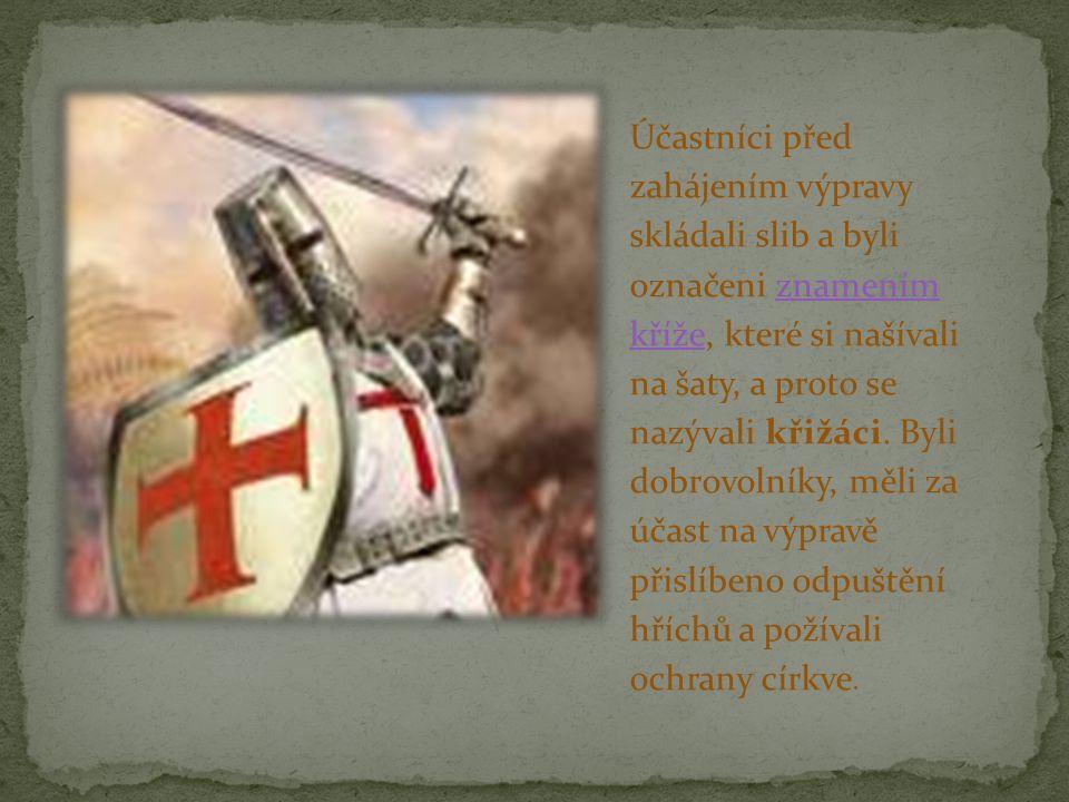 Účastníci před zahájením výpravy skládali slib a byli označeni znamením kříže, které si našívali na šaty, a proto se nazývali křižáci.