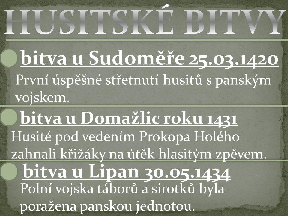 bitva u Sudoměře 25.03.1420 První úspěšné střetnutí husitů s panským vojskem.