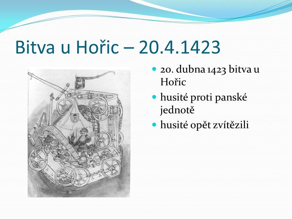 Bitva u Hořic – 20.4.1423 20. dubna 1423 bitva u Hořic husité proti panské jednotě husité opět zvítězili