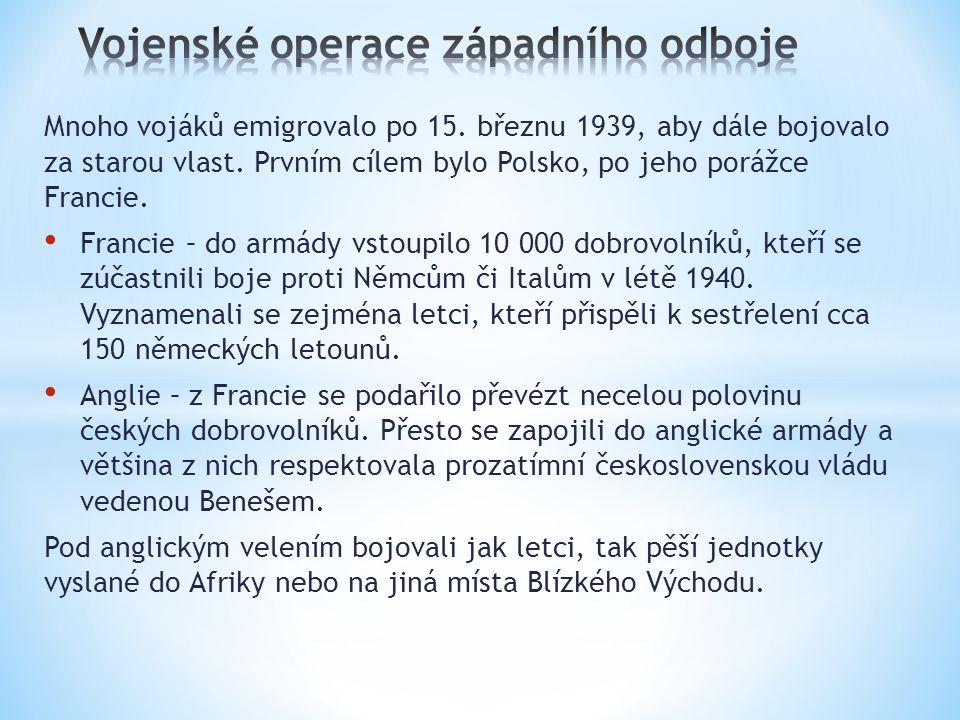 Mnoho vojáků emigrovalo po 15. březnu 1939, aby dále bojovalo za starou vlast.