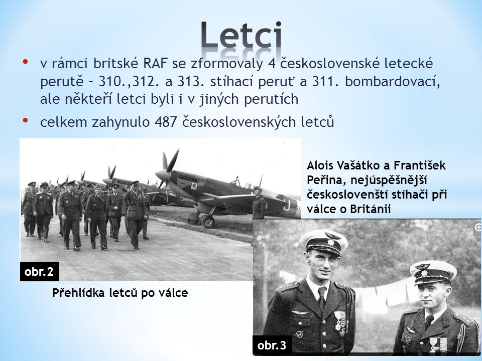 v rámci britské RAF se zformovaly 4 československé letecké perutě – 310.,312.