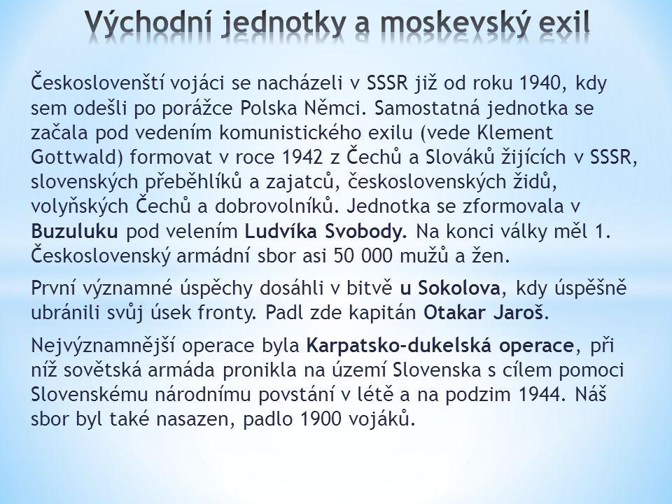 Českoslovenští vojáci se nacházeli v SSSR již od roku 1940, kdy sem odešli po porážce Polska Němci.