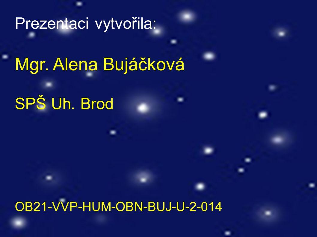 Prezentaci vytvořila: Mgr. Alena Bujáčková SPŠ Uh. Brod OB21-VVP-HUM-OBN-BUJ-U-2-014